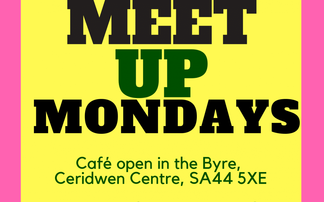 MEET UP MONDAY, cafe, 13th May, 11am-3pm